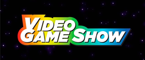VIDEO GAME SHOW