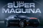 A Nova Super Máquina